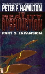 The Reality Dysfunction 2: Expansion - Peter F. Hamilton