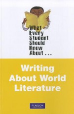 What Every Student Should Know about Writing about World Literature - David L. Pike