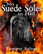 No Suede Soles in Hell - Tammy Salyer