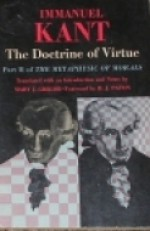 The Doctrine of Virtue. Part 2 of The Metaphysic of Morals - Immanuel Kant, Herbert James Paton, Mary J. Gregor