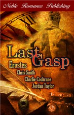 Last Gasp - Erastes, Charlie Cochrane, Jordan Taylor, Chris Smith