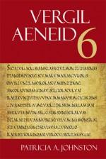 Vergil: Aeneid 6 - Virgil, Patricia Johnston, Randall Ganiban, Patricia A. Johnston