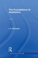Foundations Aesthetics V 1 (I. a. Richards Selected Works 1919-1938, Volume 1, 1922) - John Constable