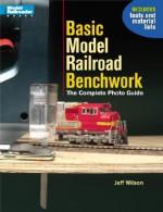 Basic Model Railroad Benchwork: The Complete Photo Guide (Model Railroader) - Jeff Wilson