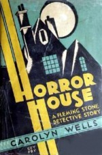 Horror House - Carolyn Wells