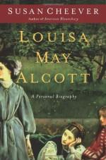 Louisa May Alcott - Susan Cheever