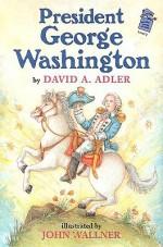 George Washington: A Holiday House Reader - David A. Adler