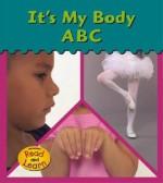 It's My Body ABC - Lola M. Schaefer