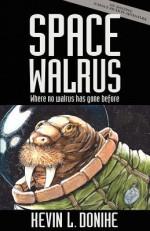 Space Walrus - Kevin L. Donihe