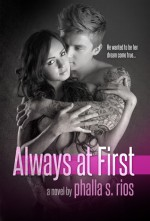 Always at First (Not at First, #2) - Phalla S. Rios
