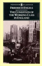 The Condition of the Working Class in England - Friedrich Engels