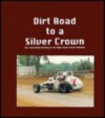 Dirt Road To A Silver Crown - Bob Gates, John Mahoney