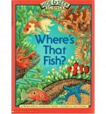 Fish, Where's That Fish? - Bernice Chardiet, Carol Schwartz