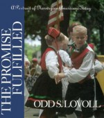 Promise Fulfilled: A Portrait Of Norwegian Americans Today - Odd Sverre Lovoll