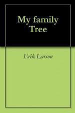 My family Tree - Erik Larson