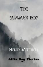 The Summer Boy - Henry Mitchell