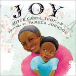 Joy - Joyce Carol Thomas, Pamela Johnson