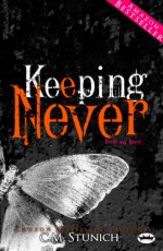 Keeping Never - C.M. Stunich