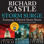 Storm Surge (Performed by Johnny Heller): Featuring 3 Derrick Storm Shorts: Brewing Storm, Raging Storm and Bloody Storm - Richard Castle