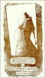 Ghosts of the Amana Colonies - Lori Erickson, Bruce Carlson