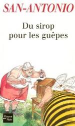 Du sirop pour les guêpes (San Antonio Poche) (French Edition) - San-Antonio
