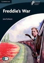 Freddie's War (Cambridge Discovery Readers Level 6 Advanced) - Jane Rollason