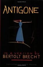 Antigone - In a Version by Bertolt Brecht (Paperback) - Bertolt Brecht, Friedrich Hölderlin, Judith Malina, Sophocles