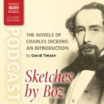 The Novels of Charles Dickens: An Introduction by David Timson to Sketches by Boz - David Timson