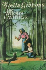 The Woods In Winter - Stella Gibbons
