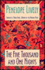 The Five Thousand and One Nights (European Short Stories, #4) - Penelope Lively