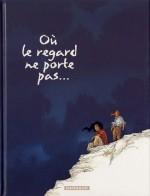 Où le regard ne porte pas - 2 - Georges Abolin, Olivier Pont, Jean-Jacques Chagnaud