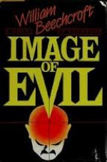 Image of Evil - William Beechcroft