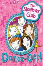 The Sleepover Club: Dance-Off! - Harriet Castor