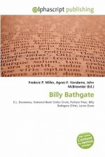 Billy Bathgate - Agnes F. Vandome, John McBrewster, Sam B Miller II
