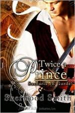 Twice a Prince - Sherwood Smith