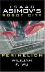 Perihelion (Isaac Asimov's Robot City, #6) - William F. Wu