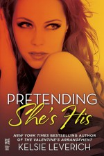 Pretending She's His - Kelsie Leverich