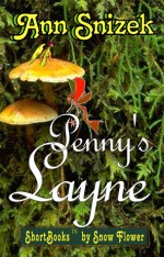 Penny's Layne (ShortBooks by Snow Flower) - Ann Snizek