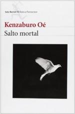 Salto Mortal (Spanish Edition) - OE Kenzaburo, Kenzaburō Ōe
