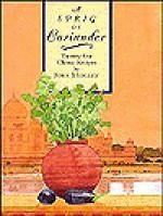 A Sprig of Coriander: Twenty-Five Classic Recipes - John Midgley