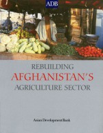Rebuilding Afghanistan's Agriculture Sector - Allan Kelly