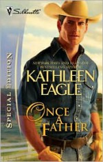 Once a Father - Kathleen Eagle