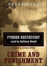 Crime and Punishment (Classic Collection (Blackstone Audio)) - Fyodor Dostoyevsky, Anthony Heald