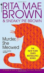 Murder, She Meowed - Rita Mae Brown, Sneaky Pie Brown