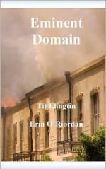 Eminent Domain - Tit Elingtin, Erin O'Riordan