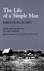 The Life of a Simple Man - Emile Guillaumin, Eugen Weber, Margaret Crosland