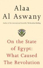 On the State of Egypt - Alaa Al Aswany