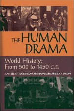 Human Drama: World History: From 500 to 1450 C.E. - Jean Elliott Johnson