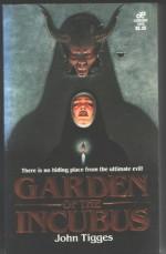 Garden Of The Incubus - John Tigges