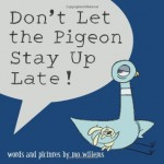 Don't Let the Pigeon Stay Up Late! - Mo Willems